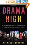 Drama High: The Incredible True Story...