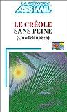 echange, troc Assimil - Collection Langues Régionales - Le Créole sans peine (Guadeloupéen)