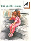 Oxford Reading Tree: Stage 8: Jackdaws Anthologies: The Spoilt Holiday: Spoilt Holiday, Poulton, Mike