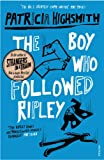 The Boy Who Followed Ripley (0099286599) by Patricia Highsmith