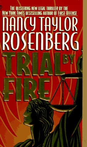 Trial by Fire, Nancy Taylor Rosenberg