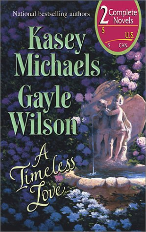 Timeless Love (By Request 2's), KASEY MICHAELS, GAYLE WILSON