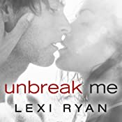 Unbreak Me: New Hope Series, Book 1 | [Lexi Ryan]