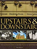 Sarah Warwick Upstairs & Downstairs. The illustrated guide to the real world of Downton Abbey