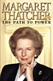 The Path to Power (0002558068) by Thatcher, Margaret