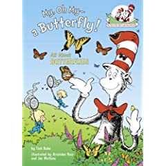My, Oh My--A Butterfly!: All About Butterflies (Cat in the Hat's Lrning Libry)