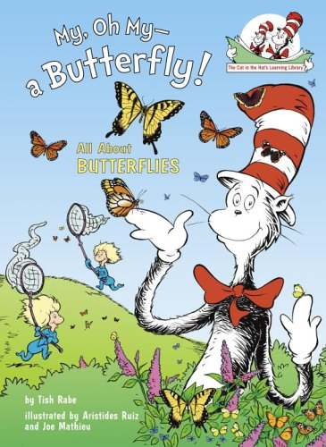 My, Oh My--A Butterfly!: All About Butterflies (Cat in the Hat