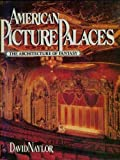 American Picture Palaces: The Architecture of Fantasy