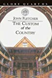 img - for The Custom of the Country (Globe Quartos) book / textbook / text book