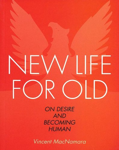 New Life for Old: On Desire and Becoming Human