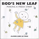 Bod's New Leaf: Making a Fresh Start (1843570769) by Cole, Alison