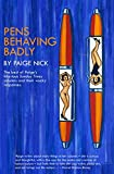 img - for Pens Behaving Badly: A selection of the best of Paige Nick's hilarious Sunday Times columns and their wacky responses book / textbook / text book