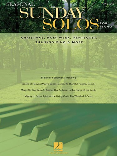 Seasonal Sunday Solos for Piano: Christmas, Holy Week, Pentecost, Thanksgiving and More