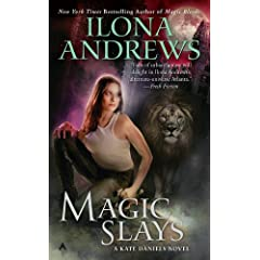 Magic Slays (Kate Daniels 5) - Ilona Andrews
