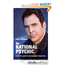 Rational Psychic, The: A Skeptic's Guide to Extraordinary Perception