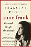 Anne Frank: The Book, the Life, the Afterlife (P.S.)