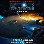 Earth Strike: Star Carrier, Book One | [Ian Douglas]