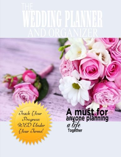 The Wedding Planner and Organizer: Pink Wedding Planner Book Worksheets, Checklists, Calendars, and money saving tips
