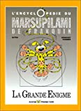 L' encyclopédie du Marsupilami de Franquin : la grande énigme