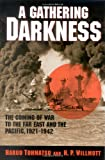 ISBN 9780842051514 product image for A Gathering Darkness: The Coming of War to the Far East and the Pacific, 1921-19 | upcitemdb.com