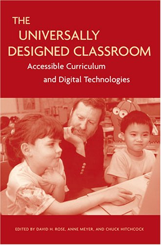 The Universally Designed Classroom: Accessible Curriculum...