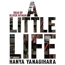 A Little Life (       UNABRIDGED) by Hanya Yanagihara Narrated by Oliver Wyman
