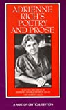 By Adrienne Rich - Adrienne Richs Poetry and Prose: Poems Prose Reviews and Criticism: 2nd (second) Edition