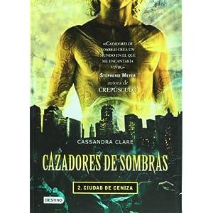 Download book Cazadores de sombras. Ciudad de ceniza (Isla del Tiempo) (Spanish Edition)