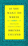 If You Want to Write (0915308940) by Ueland, Brenda