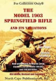 The Model 1903 Springfield Rifle and its Variations, 4th Revised Edition