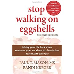 Learn more about the book, Stop Walking on Eggshells: Taking Your Life Back When Someone You Care About Has Borderline Personality Disorder