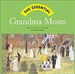 The Essential: Grandma Moses
