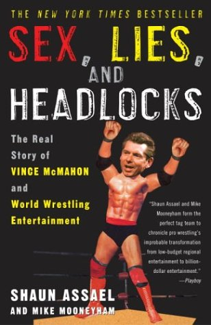 Sex, Lies, And Headlocks: The Real Story Of Vince Mcmahon And World Wrestling Entertainment front-816258