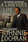 img - for A Lawyer's Life by Cochran, Johnnie, Fisher, David (2003) Paperback book / textbook / text book