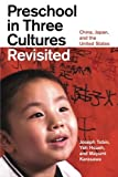 img - for Preschool in Three Cultures Revisited: China, Japan, and the United States book / textbook / text book