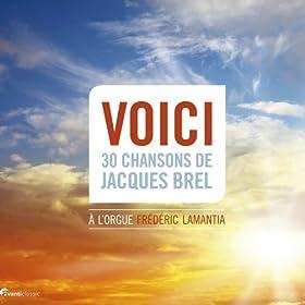 Voici: 30 Chansons de Jacques Brel