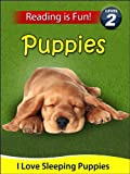 """Puppies: I Love Sleeping Puppies (A """"Reading Is Fun"""" Level 2 Reader)"""