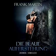 Die blaue Auferstehung Hörbuch von Frank Martin Gesprochen von: Florian Jung