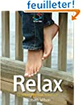Relax: 52 Brilliant Little Ideas to C...