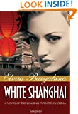 White Shanghai: A Novel of the Roaring Twenties in China (World Wars and Revolutions Book 2)