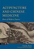 Acupuncture and Chinese Medicine: Roots of Modern Practice