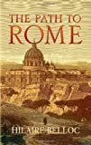 The Path to Rome (Dover Books on Literature & Drama) (048644001X) by Belloc, Hilaire