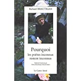 Pourquoi les potes inconnus restent inconnuspar Richard Brautigan