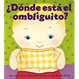 �D�nde est� el ombliguito? (Where Is Baby's Belly Button?): Un libro para levantar ta tapita por Karen Katz (A Lift-the-Flap Story)par KAREN KATZ