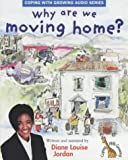 Why Are We Moving Home? (Coping With Growing)