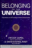Belonging to the Universe: Explorations on the Frontiers of Science and Spirituality (006250195X) by Capra, Fritjof