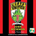 Freaks United | John Hickman