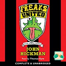 Freaks United Audiobook by John Hickman Narrated by Thomas Eyre
