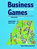 Business Communication Games: Photocopiable Games and Activities for Students of English for Business (French Edition)