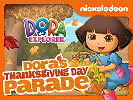 Dora the Explorer: Dora's Thanksgiving Parade [HD]